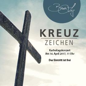 """Karfreitagskonzert """"Kreuzzeichen"""""""