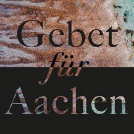 Gebet für Aachen